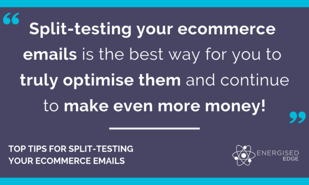 Top Tips For Split-Testing Your Ecommerce Emails