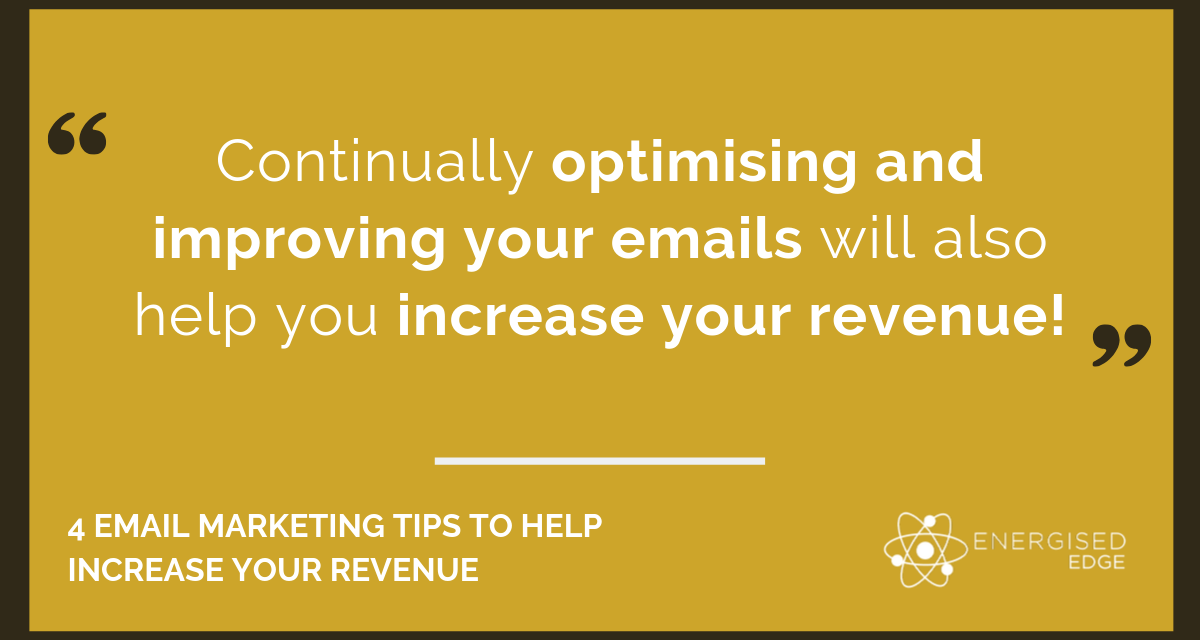 4 Email Marketing Tips To Help Increase Your Revenue