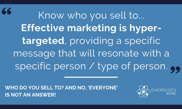 Who Do You Sell To? And no, 'everyone' is not an answer!