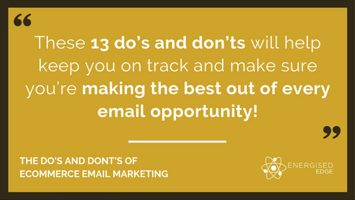 The Do's and Dont's of Ecommerce Email Marketing